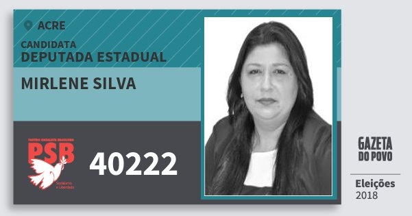 Santinho Mirlene Silva 40222 (PSB) Deputada Estadual | Acre | Eleições 2018