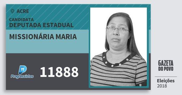 Santinho Missionária Maria 11888 (PP) Deputada Estadual | Acre | Eleições 2018