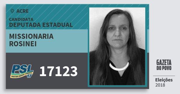 Santinho Missionaria Rosinei 17123 (PSL) Deputada Estadual | Acre | Eleições 2018