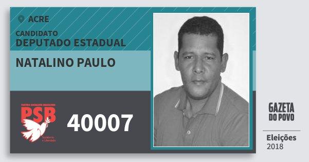 Santinho Natalino Paulo 40007 (PSB) Deputado Estadual | Acre | Eleições 2018