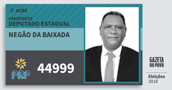 Santinho Negão da Baixada 44999 (PRP) Deputado Estadual | Acre | Eleições 2018