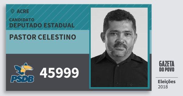 Santinho Pastor Celestino 45999 (PSDB) Deputado Estadual | Acre | Eleições 2018