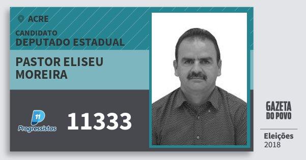 Santinho Pastor Eliseu Moreira 11333 (PP) Deputado Estadual | Acre | Eleições 2018