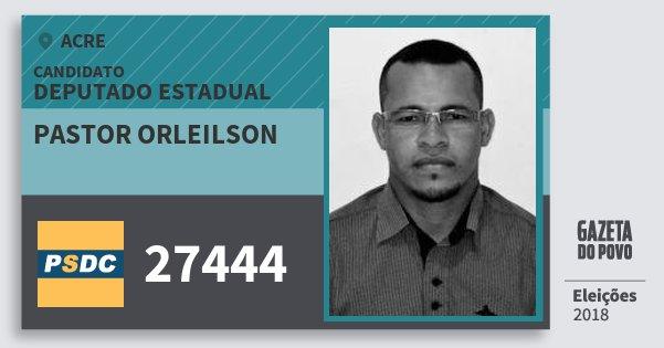 Santinho Pastor Orleilson 27444 (DC) Deputado Estadual | Acre | Eleições 2018