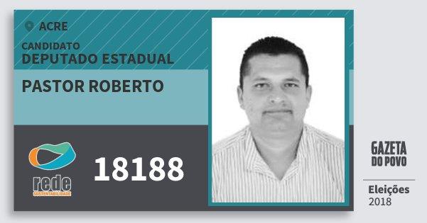 Santinho Pastor Roberto 18188 (REDE) Deputado Estadual | Acre | Eleições 2018