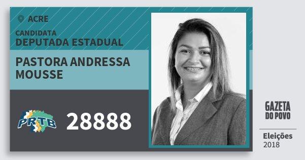 Santinho Pastora Andressa Mousse 28888 (PRTB) Deputada Estadual | Acre | Eleições 2018
