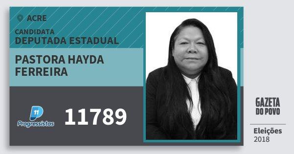 Santinho Pastora Hayda Ferreira 11789 (PP) Deputada Estadual | Acre | Eleições 2018