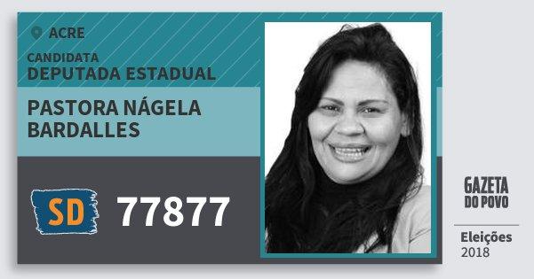 Santinho Pastora Nágela Bardalles 77877 (SOLIDARIEDADE) Deputada Estadual | Acre | Eleições 2018