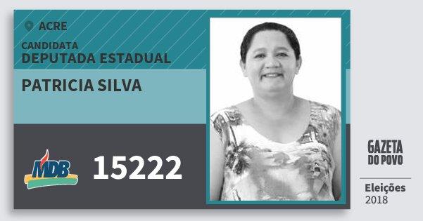 Santinho Patricia Silva 15222 (MDB) Deputada Estadual | Acre | Eleições 2018