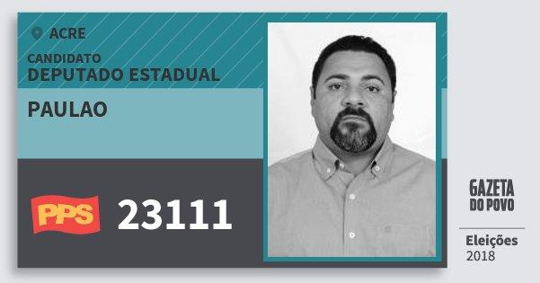 Santinho Paulao 23111 (PPS) Deputado Estadual | Acre | Eleições 2018