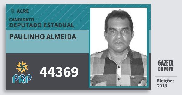 Santinho Paulinho Almeida 44369 (PRP) Deputado Estadual | Acre | Eleições 2018