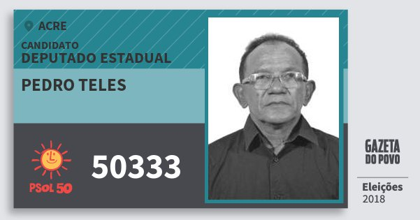 Santinho Pedro Teles 50333 (PSOL) Deputado Estadual | Acre | Eleições 2018
