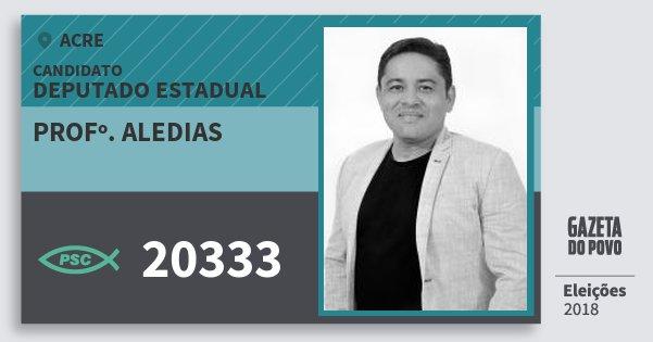 Santinho Profº. Aledias 20333 (PSC) Deputado Estadual | Acre | Eleições 2018