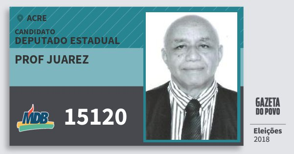 Santinho Prof Juarez 15120 (MDB) Deputado Estadual | Acre | Eleições 2018
