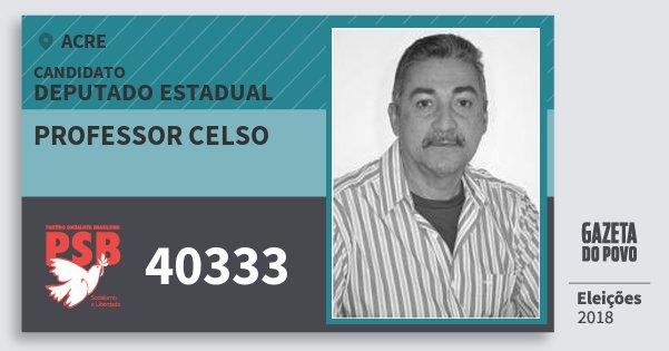Santinho Professor Celso 40333 (PSB) Deputado Estadual | Acre | Eleições 2018