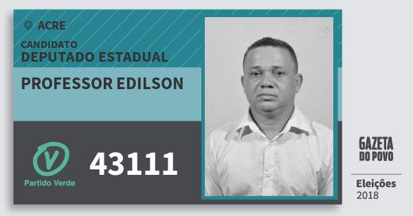 Santinho Professor Edilson 43111 (PV) Deputado Estadual | Acre | Eleições 2018