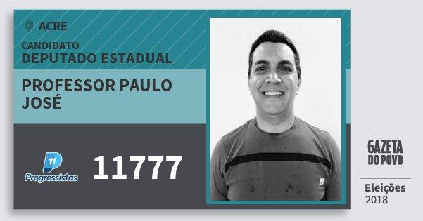 Santinho Professor Paulo José 11777 (PP) Deputado Estadual | Acre | Eleições 2018