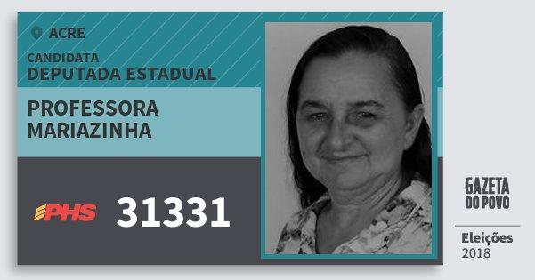 Santinho Professora Mariazinha 31331 (PHS) Deputada Estadual | Acre | Eleições 2018