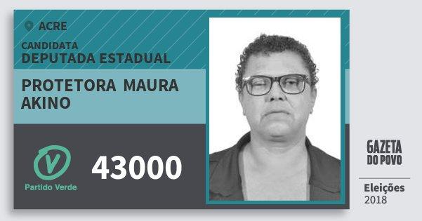 Santinho Protetora  Maura Akino 43000 (PV) Deputada Estadual | Acre | Eleições 2018
