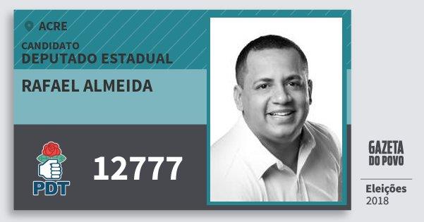 Santinho Rafael Almeida 12777 (PDT) Deputado Estadual | Acre | Eleições 2018