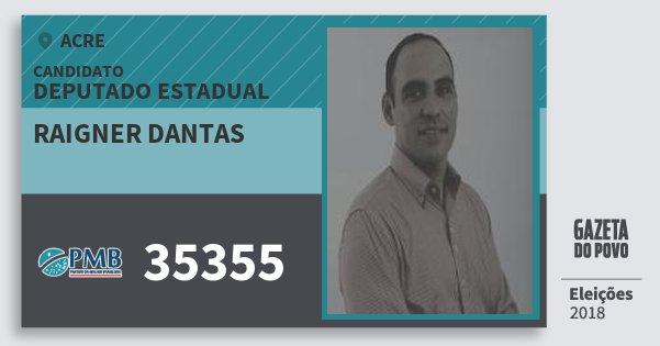 Santinho Raigner Dantas 35355 (PMB) Deputado Estadual | Acre | Eleições 2018