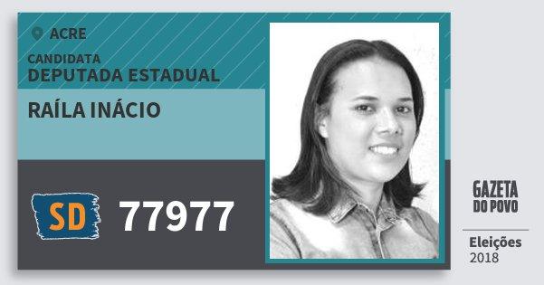 Santinho Raíla Inácio 77977 (SOLIDARIEDADE) Deputada Estadual | Acre | Eleições 2018