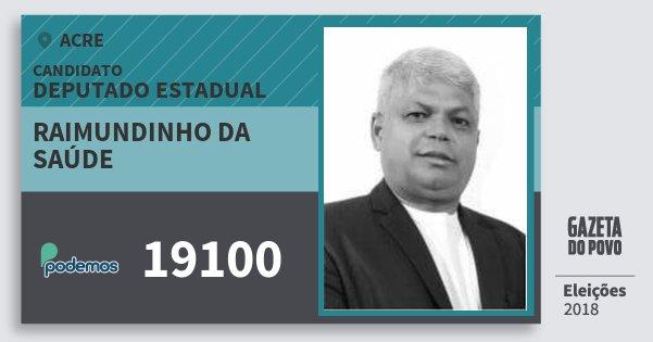 Santinho Raimundinho da Saúde 19100 (PODE) Deputado Estadual | Acre | Eleições 2018