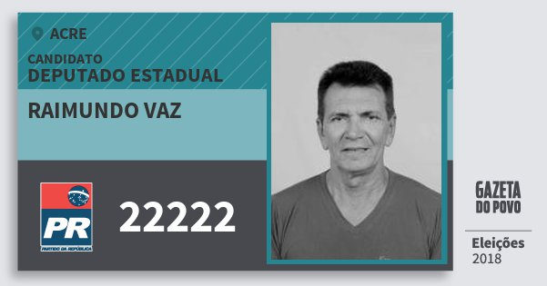 Santinho Raimundo Vaz 22222 (PR) Deputado Estadual | Acre | Eleições 2018