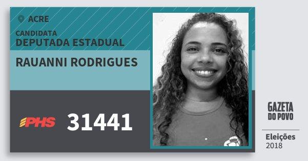 Santinho Rauanni Rodrigues 31441 (PHS) Deputada Estadual | Acre | Eleições 2018