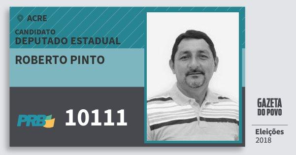 Santinho Roberto Pinto 10111 (PRB) Deputado Estadual | Acre | Eleições 2018