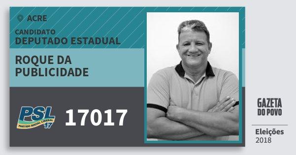 Santinho Roque da Publicidade 17017 (PSL) Deputado Estadual | Acre | Eleições 2018
