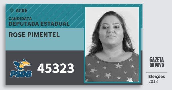 Santinho Rose Pimentel 45323 (PSDB) Deputada Estadual | Acre | Eleições 2018