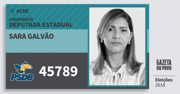 Santinho Sara Galvão 45789 (PSDB) Deputada Estadual | Acre | Eleições 2018