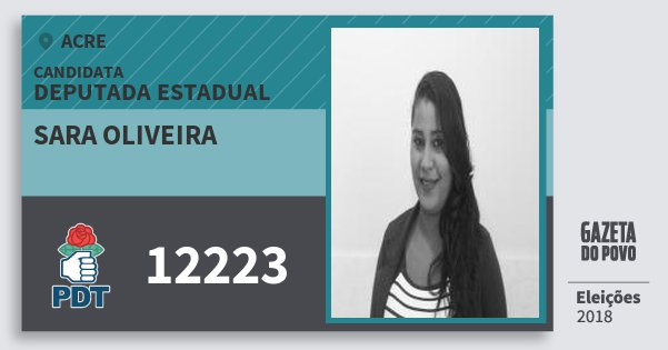 Santinho Sara Oliveira 12223 (PDT) Deputada Estadual | Acre | Eleições 2018