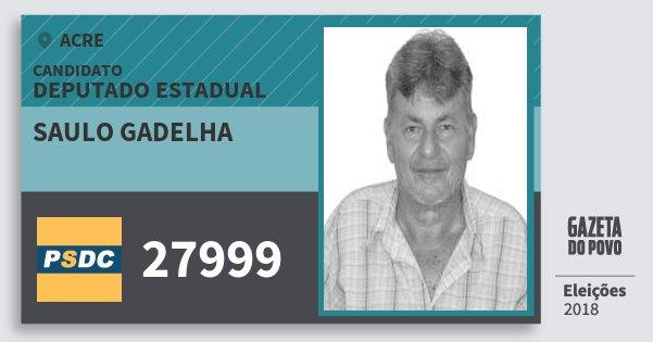 Santinho Saulo Gadelha 27999 (DC) Deputado Estadual | Acre | Eleições 2018
