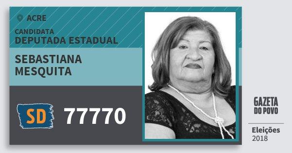 Santinho Sebastiana Mesquita 77770 (SOLIDARIEDADE) Deputada Estadual | Acre | Eleições 2018
