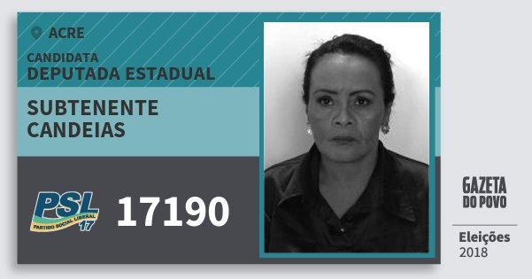 Santinho Subtenente Candeias 17190 (PSL) Deputada Estadual | Acre | Eleições 2018