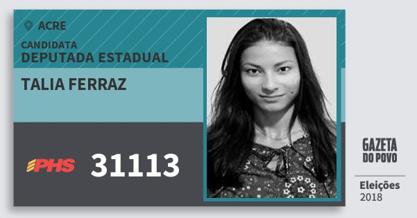 Santinho Talia Ferraz 31113 (PHS) Deputada Estadual | Acre | Eleições 2018