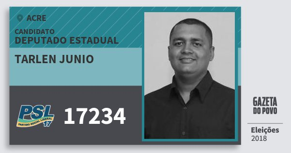 Santinho Tarlen Junio 17234 (PSL) Deputado Estadual | Acre | Eleições 2018
