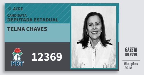 Santinho Telma Chaves 12369 (PDT) Deputada Estadual | Acre | Eleições 2018