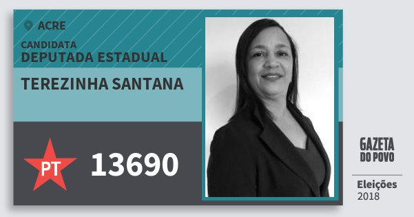 Santinho Terezinha Santana 13690 (PT) Deputada Estadual | Acre | Eleições 2018