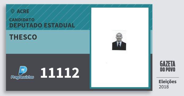 Santinho Thesco 11112 (PP) Deputado Estadual | Acre | Eleições 2018