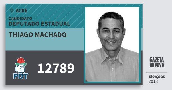 Santinho Thiago Machado 12789 (PDT) Deputado Estadual | Acre | Eleições 2018