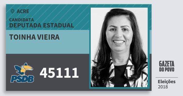 Santinho Toinha Vieira 45111 (PSDB) Deputada Estadual | Acre | Eleições 2018
