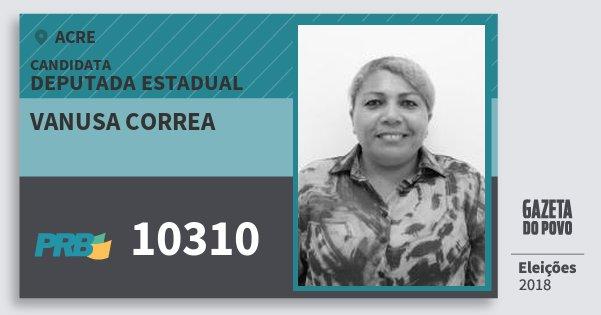 Santinho Vanusa Correa 10310 (PRB) Deputada Estadual | Acre | Eleições 2018