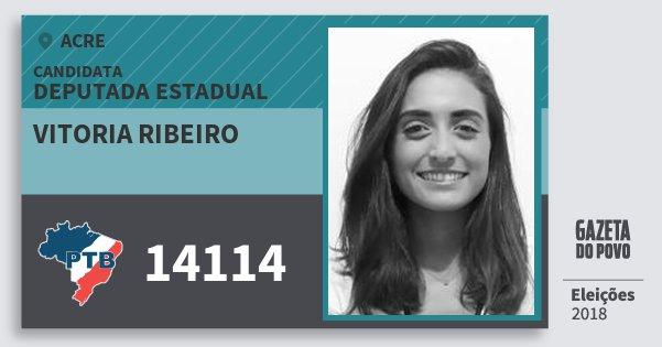 Santinho Vitoria Ribeiro 14114 (PTB) Deputada Estadual | Acre | Eleições 2018