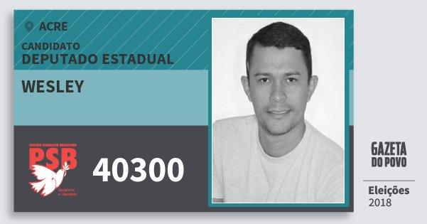 Santinho Wesley 40300 (PSB) Deputado Estadual | Acre | Eleições 2018