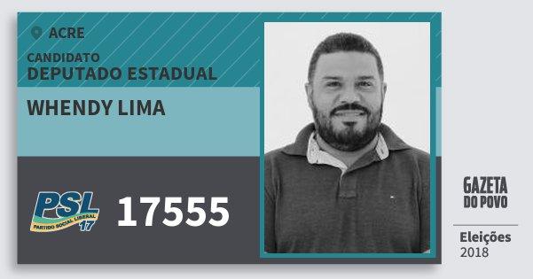 Santinho Whendy Lima 17555 (PSL) Deputado Estadual | Acre | Eleições 2018