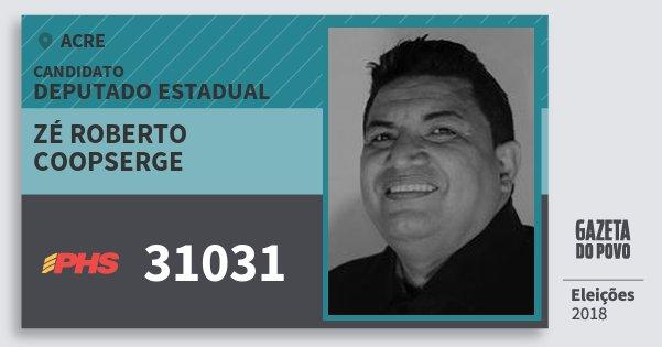 Santinho Zé Roberto Coopserge 31031 (PHS) Deputado Estadual | Acre | Eleições 2018
