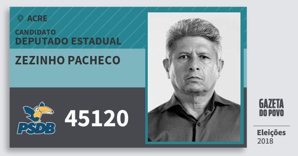 Santinho Zezinho Pacheco 45120 (PSDB) Deputado Estadual | Acre | Eleições 2018